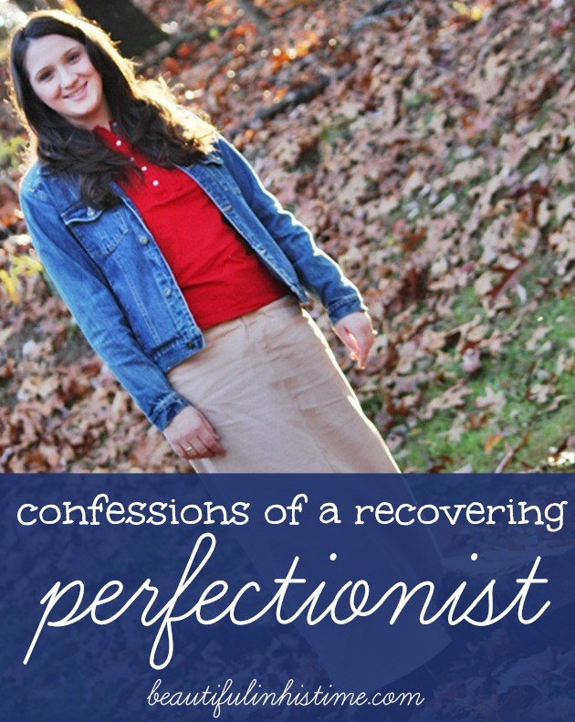confessions of a recovering perfectionist @beautifulinhistime.com