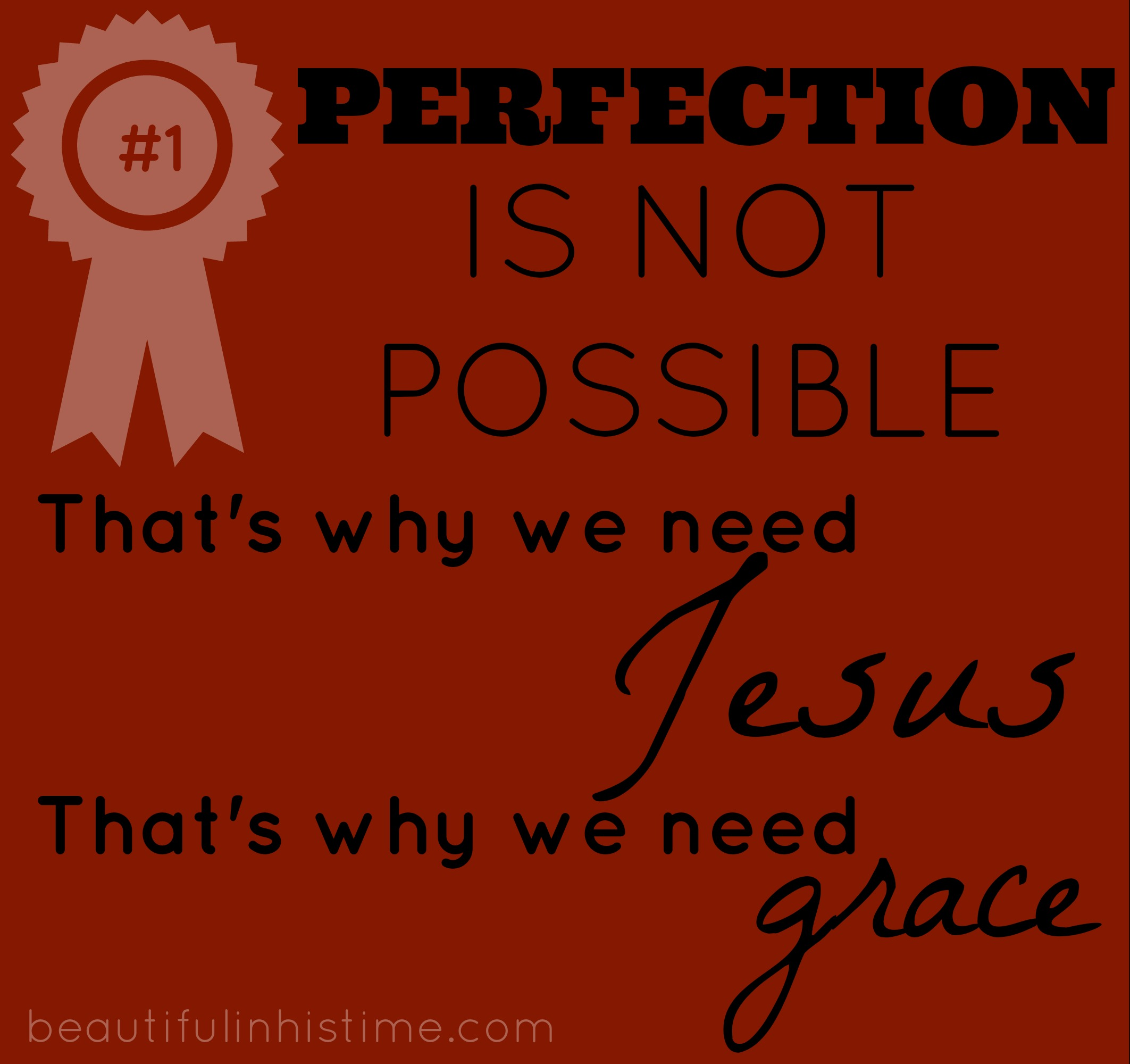 #perfection is not possible {the wilderness between #legalism and #grace - part 7 @beautifulinhistime.com}