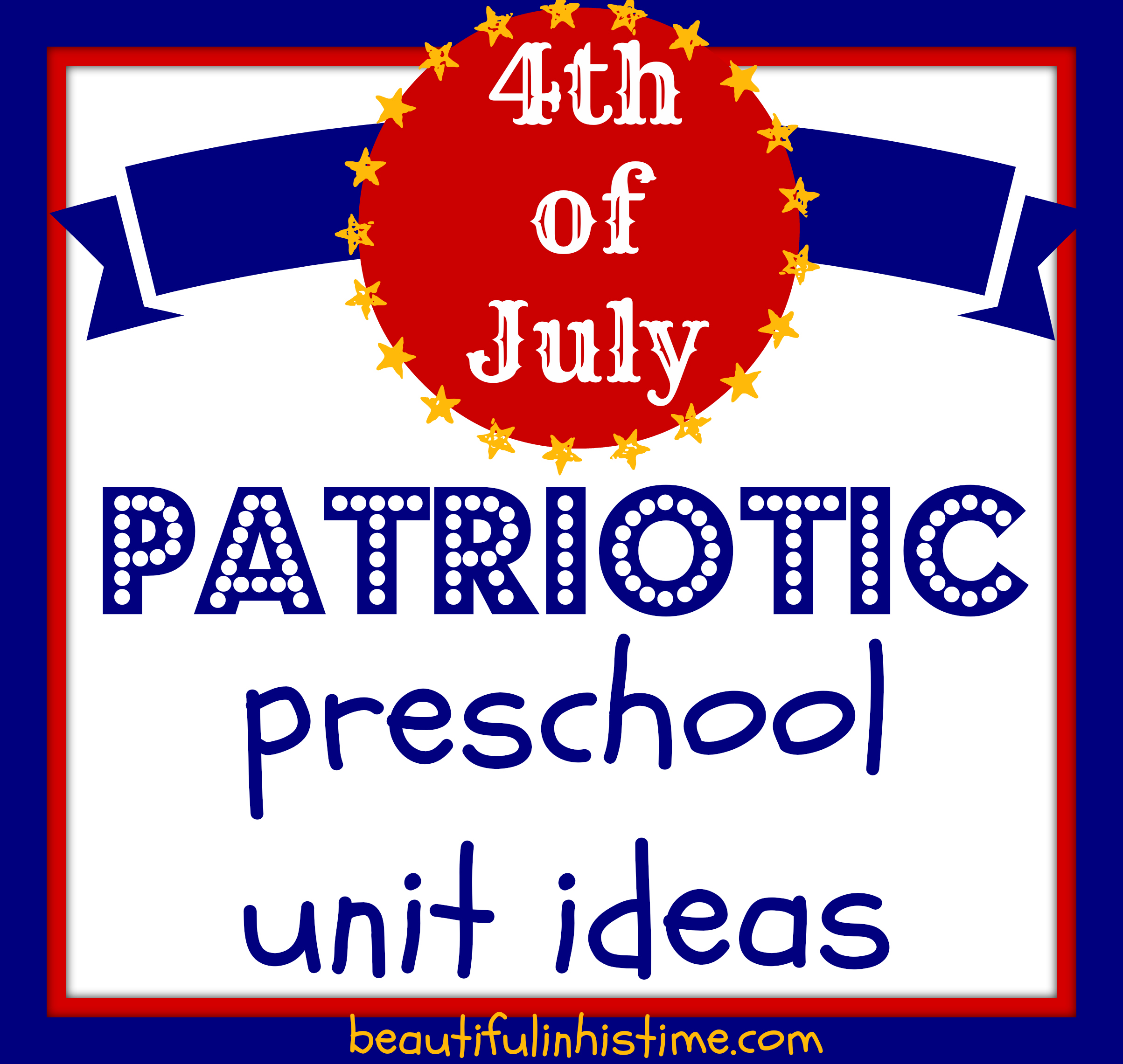 Patriotic Preschool Unit for the 4th of July!