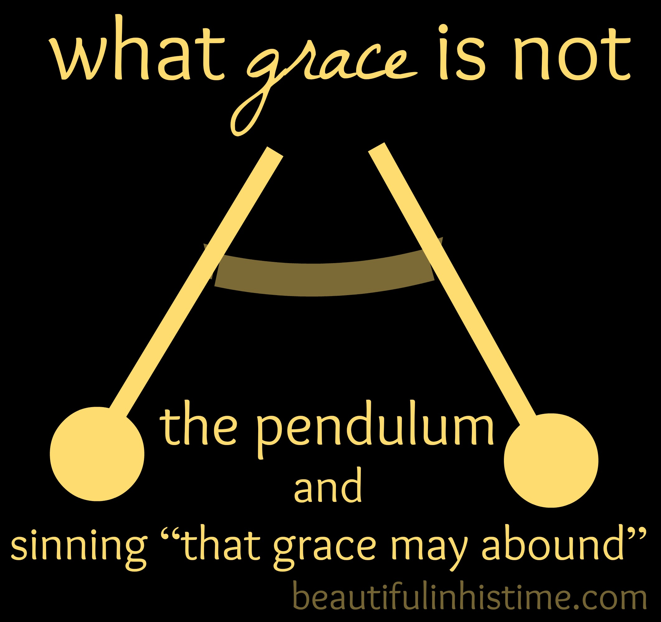 "what grace is not: the pendulum and sinning ""that grace may abound"" {the wilderness between #legalism and #grace part 29 @beautifulinhistime.com}"