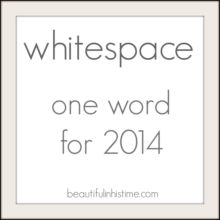 Whitespace: one word for 2014 @beautifulinhistime.com