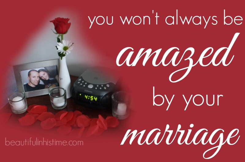 You won't always be amazed by your #marriage