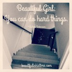 """Learning to walk down steep stairs: """"Beautiful girl, you can do hard things."""""""