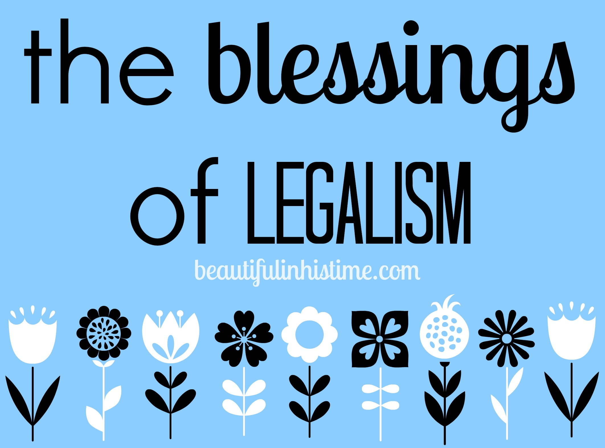 the blessings of legalism {the wilderness between #legalism and #grace part 31 @beautifulinhistime.com}