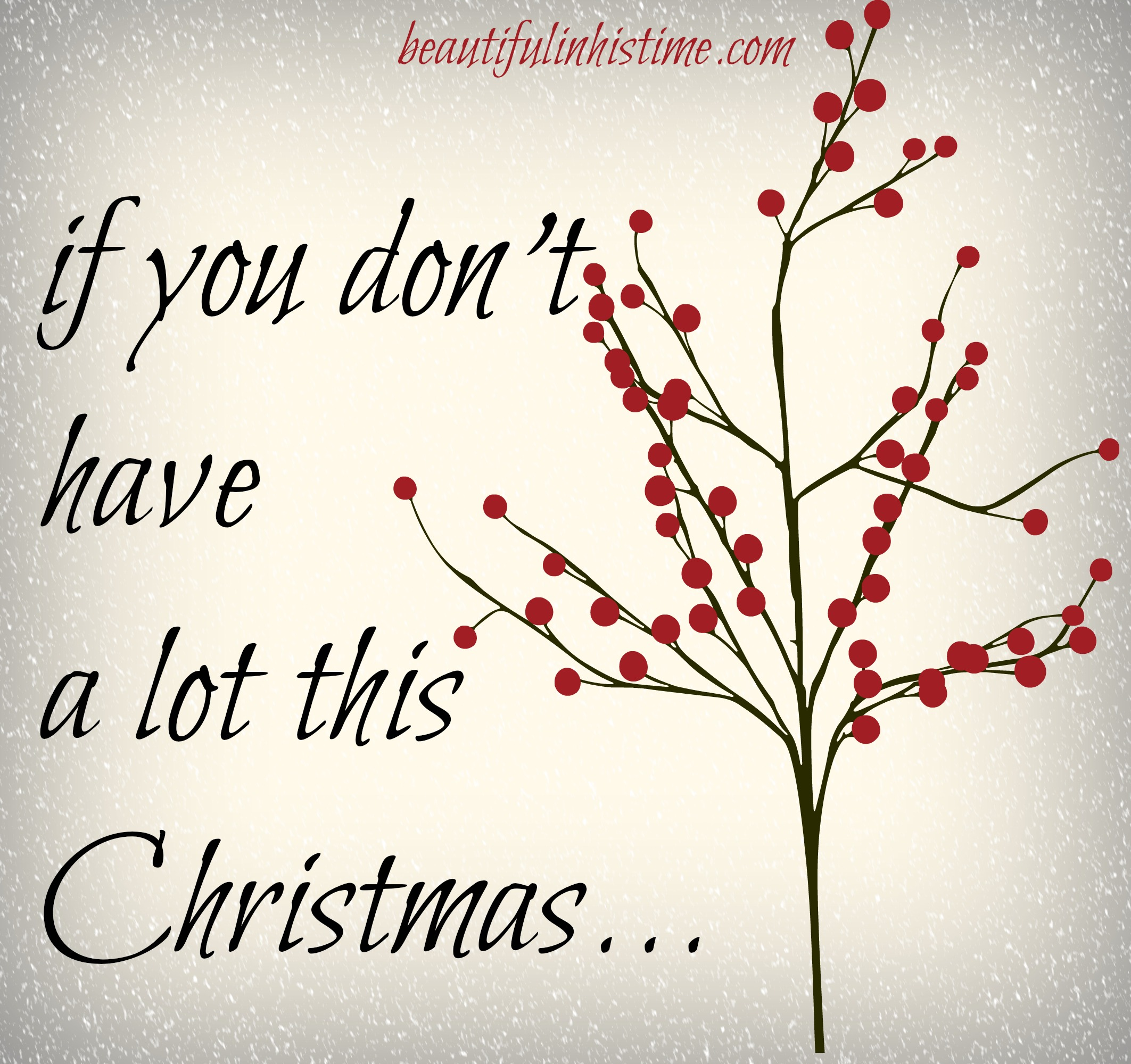 If you don't have a lot this Christmas...