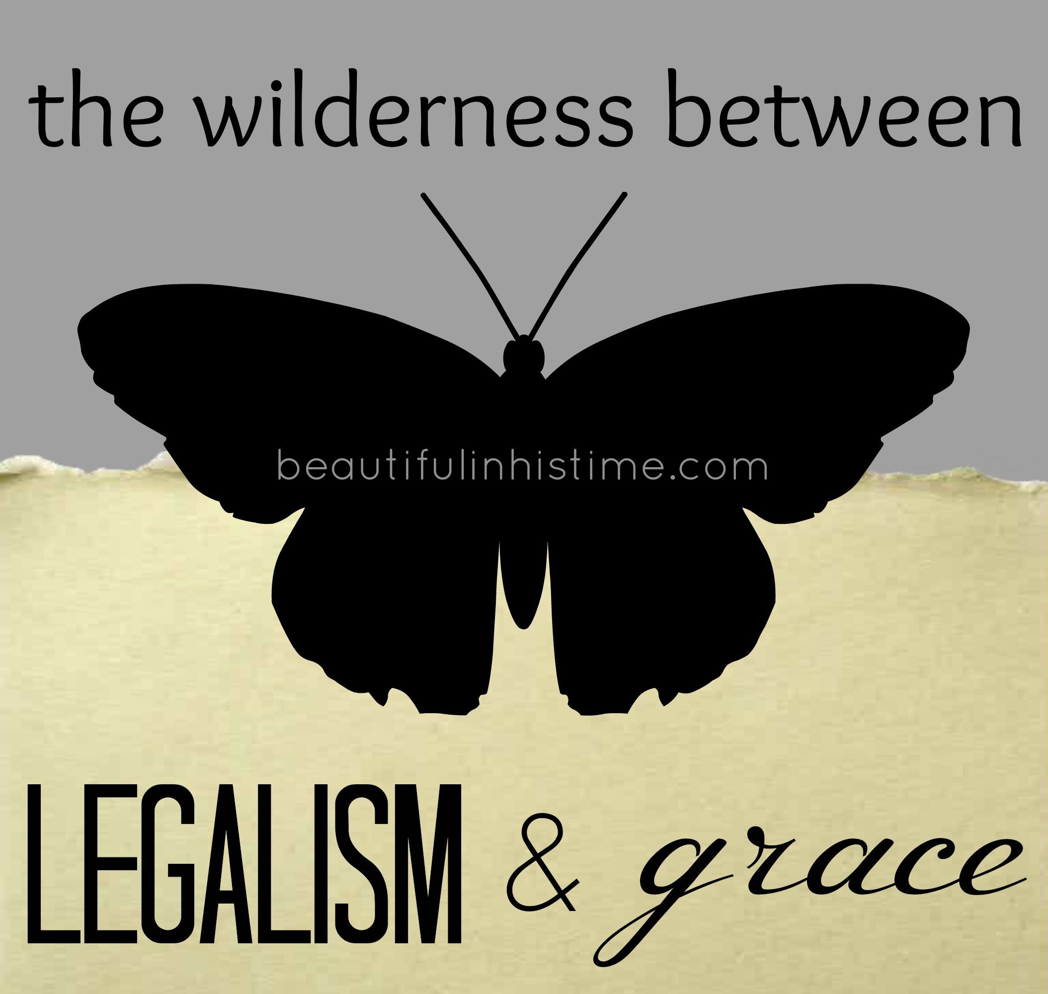 the wilderness between #legalism and #grace (a blog series)